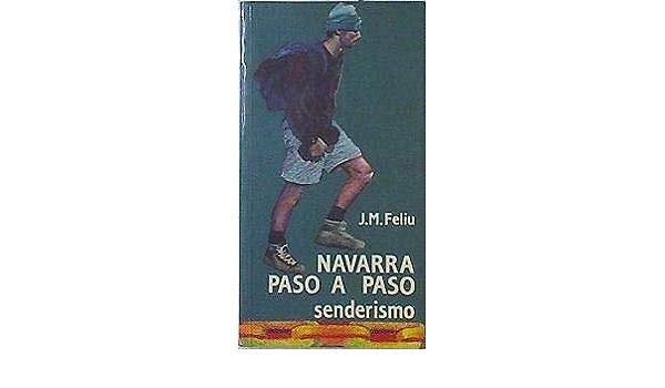 Navarra Paso A Paso Senderismo: Amazon.es: Feliu, J.M.: Libros