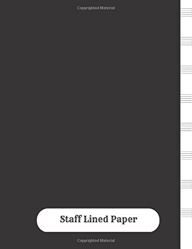 - Staff Lined Paper: Empty Staff, 8 Stave Manuscript Sheets Notation Paper For Composing For Musicians,Teachers, Students, Songwriting. Book Notebook Journal 100 Pages  8.5x156
