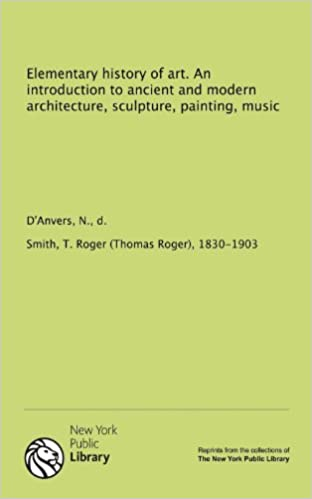 Elementary history of art. An introduction to ancient and