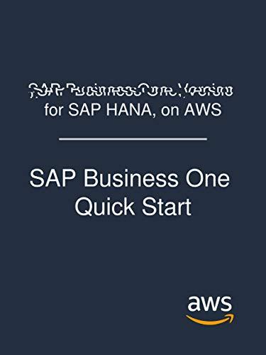SAP Business One, Version for SAP HANA, on AWS: SAP Business One Quick Start (Sap Business One Version For Sap Hana)
