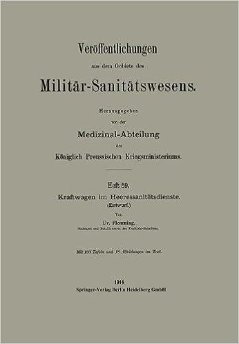 Kraftwagen Im Heeressanitatsdienste: Entwurf (Veröffentlichungen aus dem Gebiete des Militär-Sanitätswesens)
