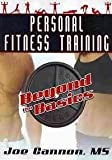 Personal Fitness Training: Beyond the Basics, Joseph P. Cannon, 0741449846
