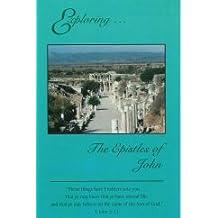 Exploring-- the Epistles of John