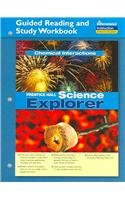 SCIENCE EXPLORER CHEMICAL INTERACTIONS GUIDED READING AND STUDY         WORKBOOK 2005