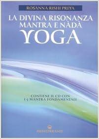 La divina risonanza. Mantra e nada yoga. Con CD audio: 9788827217634
