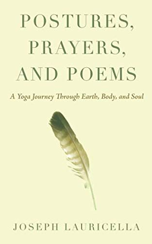 Postures, Prayers, and Poems: A Yoga Journey Through Earth, Body, and Soul