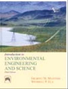 Introduction to Environmental Engineering and Science, 3rd Edition 3rd (third) edition by Gilbert M. Masters, Wendell P. Ela published by Prentice Hall India (2007) [Paperback]