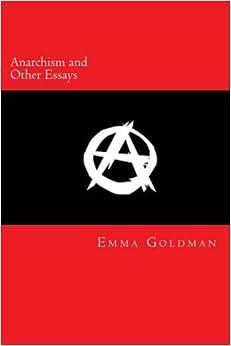 Anarchism and Other Essays: Emma Goldman, Will Jonson ...