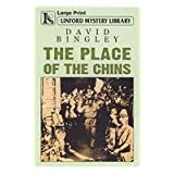 The Place Of The Chins (Linford Mystery Library) David Bingley