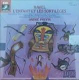Ravel: L'Enfant Et Les Sortileges - Previn