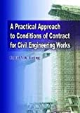 img - for A Practical Approach to Conditions of Contract for Civil Engineering Works book / textbook / text book