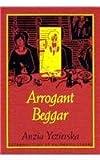 Arrogant Beggar, Anzia Yezierska, 0822317524