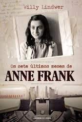 Sete Ultimos Meses De Anne Frank (Os)