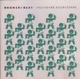 Bronski Beat - Truthdare Doubledare By Bronski Beat (1998-06-30) - Zortam Music