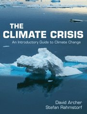 """The Climate Crisis - An Introductory Guide to Climate Change"" av David Archer"