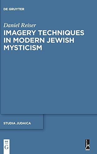 (Imagery Techniques in Modern Jewish Mysticism (Studia Judaica))