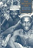 The Broken Hoe : Cultural Reconfiguration in Biase Southeast Nigeria, Iyam, David U., 0226388484