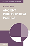 Ancient Philosophical Poetics (Key Themes in Ancient Philosophy)