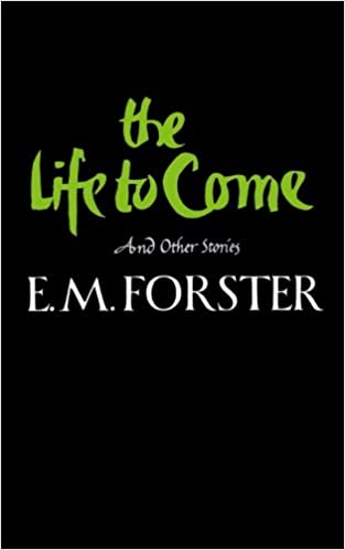 Download The Life To Come And Other Stories By Em Forster