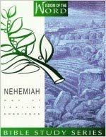 Nehemiah: Man of Radical Obedience (Wisdom of the Word)