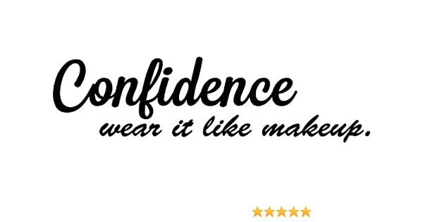 Ideogram Designs Confidence wear it like makeup. inspirational Vinyl Wall  Decal Decor Quotes Sayings motivational wall lettering Art