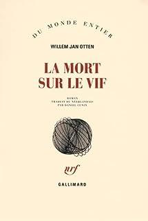 La mort sur le vif : roman, Otten, Willem Jan