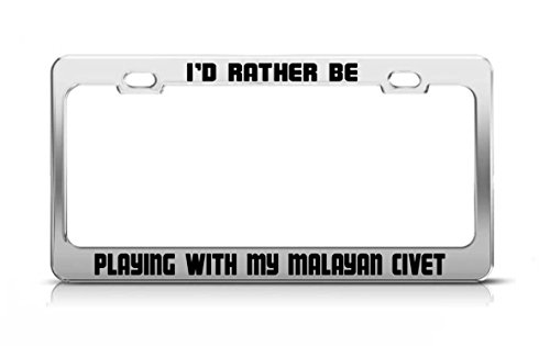 Elvira Jasper I'D RATHER BE PLAYING WITH MY MALAYAN CIVET Animal Love License Plate (Civets Animals)