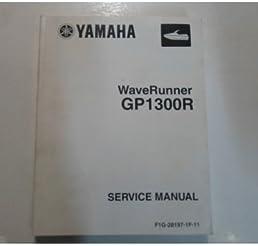 2004 yamaha waverunner gp1300r service repair manual oem factory rh amazon com 2005 yamaha gp1300r owners manual 2005 yamaha gp1300r owners manual