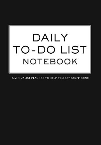 (DAILY TO-DO LIST NOTEBOOK A Minimalist Planner to Help You Get Stuff Done: 6.69