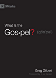 What Is the Gospel? (Foreword by D. A. Carson) (9Marks)
