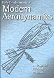 The Development of Modern Aerodynamics, J. A. D. Ackroyd and B. P. Axcell, 1563475162