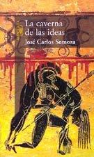 La caverna de las ideas par Somoza