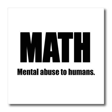 Amazon.com: EvaDane - Funny Quotes - Math mental abuse to ...