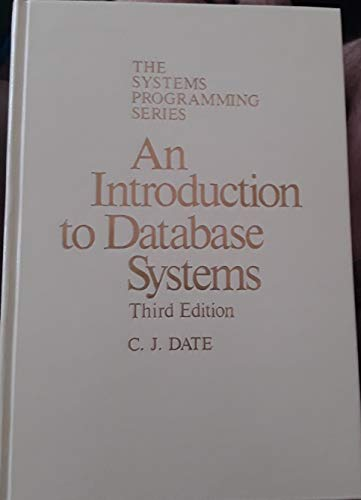 An introduction to database systems (Addison-Wesley systems programming series)