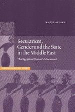 Secularism, Gender and the State in the Middle East: The Egyptian Women's Movement (Cambridge Middle East Studies) pdf