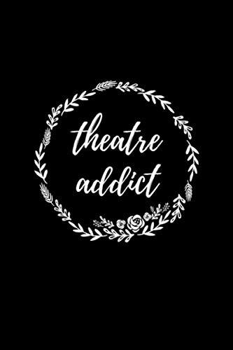 Theatre Addict: Liniertes Notizbuch A5 - Theater Musical Broadway Schauspieler Drama Geschenk (Vatertag Kanada)