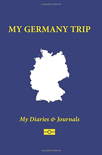 My Germany Trip: Blank Travel Notebook Pocket Size (4x6), 110 Ruled + 10 Blank Pages, Soft Cover (Blank Travel Journal) (Volume 11) by MY Diaries & Journals