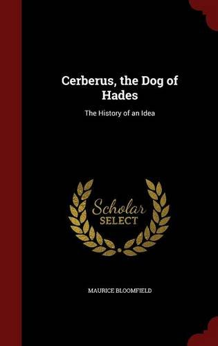 Cerberus, the Dog of Hades: The History of an Idea