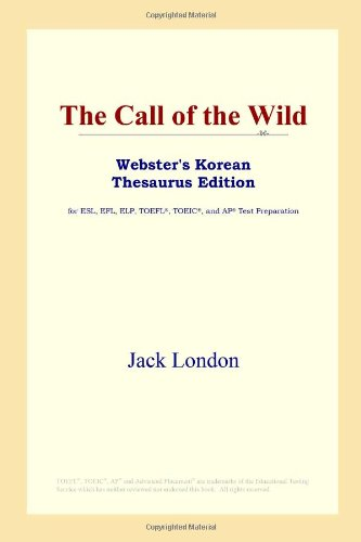 Read Online The Call of the Wild (Webster's Korean Thesaurus Edition) PDF