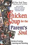 chicken soup for recovery - Chicken Soup for the Parent's Soul: Stories of Loving, Learning and Parenting (Chicken Soup for the Soul)