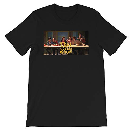 Star LLC That 70s Show Graphics The Last Supper Funny Gift for Men Women Girls Unisex T-Shirt Sweatshirt Black