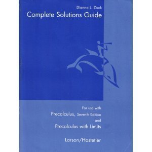 Complete Solutions Guide: For use with Precalculus, 7th Edition and Precalculus with Limits