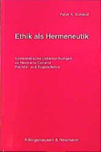 Ethik als Hermeneutik: Systematische Untersuchungen zu Hermann Cohens Rechts- und Tugendlehre (Studien und Materialien zum Neukantianismus) (German Edition)