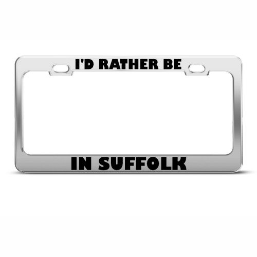 Fast Lane Signs I'd Rather Be In Suffolk Metal License Plate Frame Tag ()