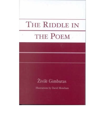 Read Online [(The Riddle in the Poem)] [Author: Zivile Gimbutas] published on (March, 2005) pdf epub