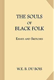 the souls of black folk amazonclassics edition w e b du bois the souls of black folk essays and sketches
