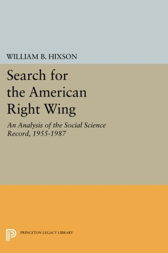Download Search for the American Right Wing: An Analysis of the Social Science Record, 1955-1987 (Princeton Legacy Library) PDF