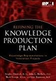 Refining the Knowledge Production Plan, Serghei Floricel and John L. Michela, 1935589385