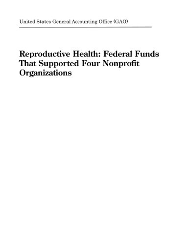 Reproductive Health: Federal Funds That Supported Four Nonprofit Organizations