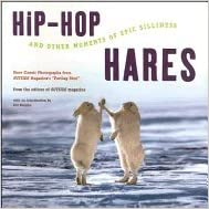 Book Hip Hop Hares & Other Moments of Epic Silliness More Classic Photographs from Outside Magazine's Parting Shot
